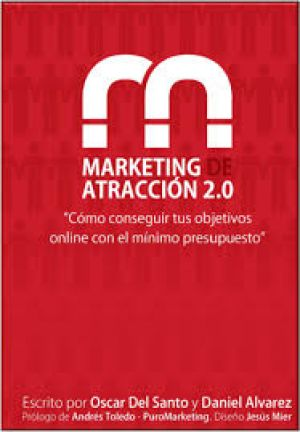 Marketing de Atracción 2.0 (PDF) - Oscar del Santo.