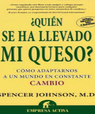 ¿Quien se ha llevado mi queso? (PDF) - Spencer Johnson.